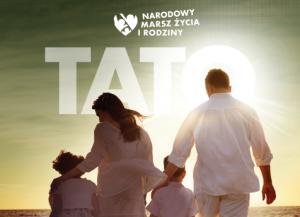 Read more about the article Tato – Bądź, prowadź, chroń! Narodowy Marsz Życia iRodziny już 19 września!